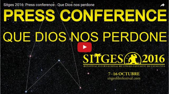 Sitges 2016 Press conference - Que Dios nos perdone